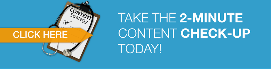 Take The 2-minute Content Check-Up Today!